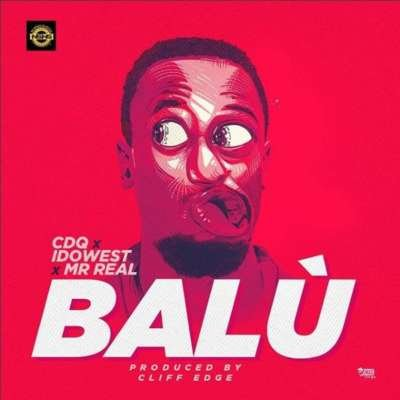 CDQ X Idowest X Mr. Real – Balu [New Song]