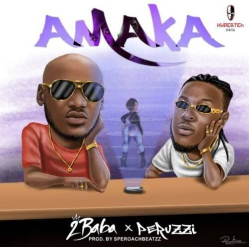Fresh music : 2Baba – Amaka ft Peruzzi