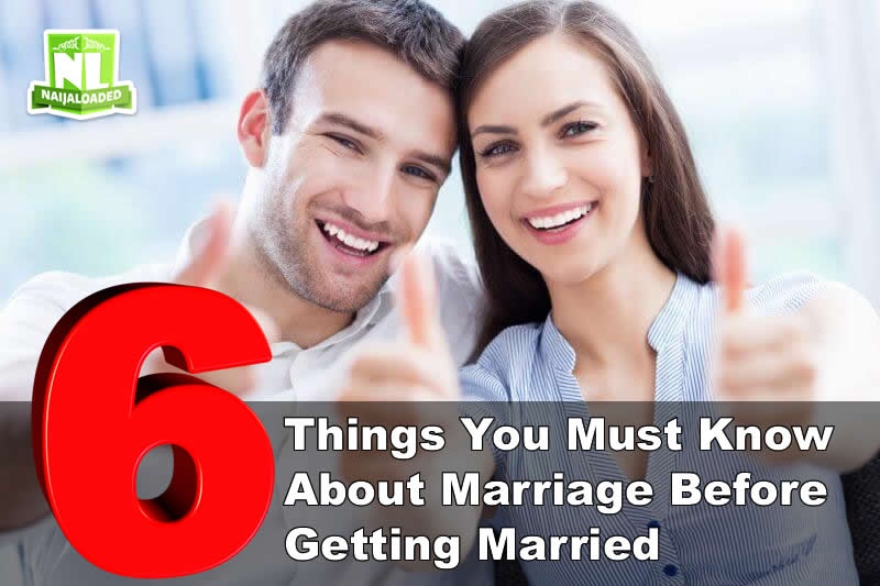 6 Things You Must Know About Marriage Before Getting Married (No. 6 Is Very Important)